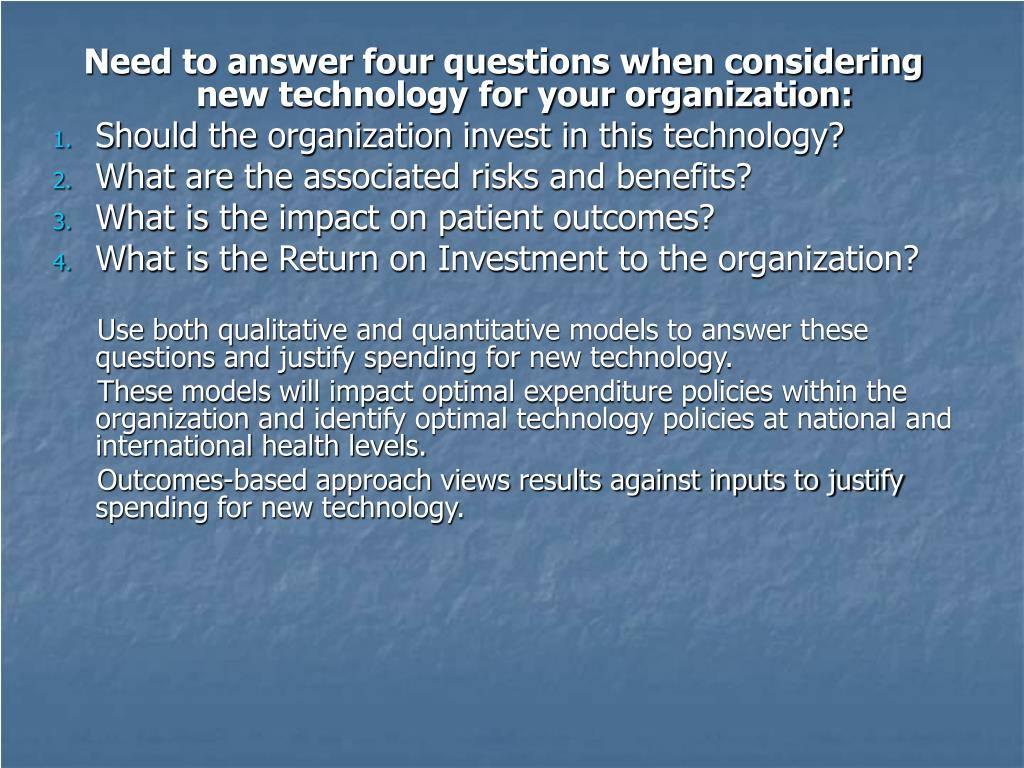 Need to answer four questions when considering new technology for your organization: