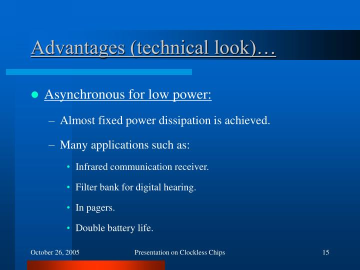 Advantages (technical look)…