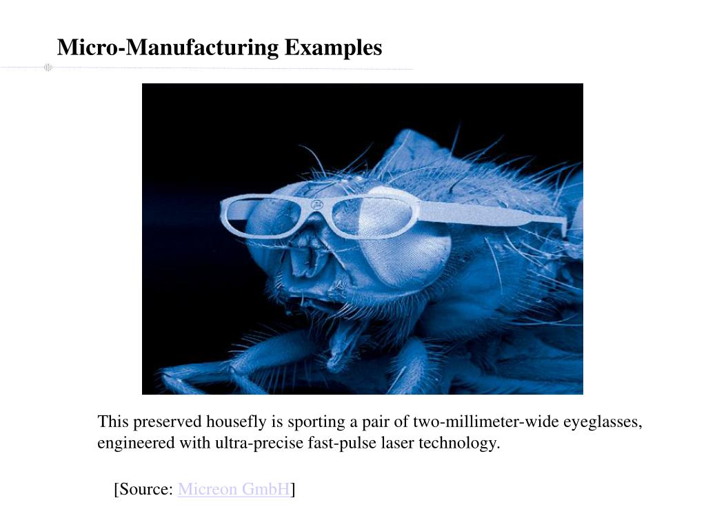 Micro-Manufacturing Examples
