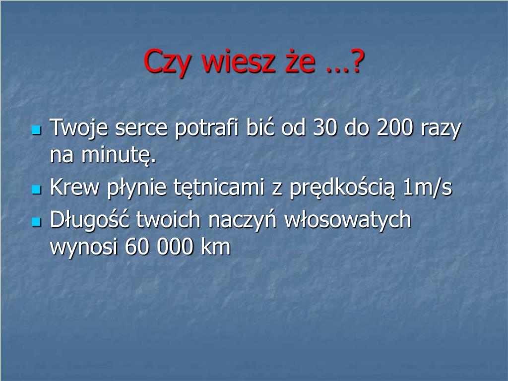 Czy wiesz że …?