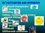 my favourites and interests