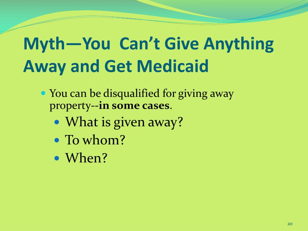 Myth—You  Can't Give Anything Away and Get Medicaid
