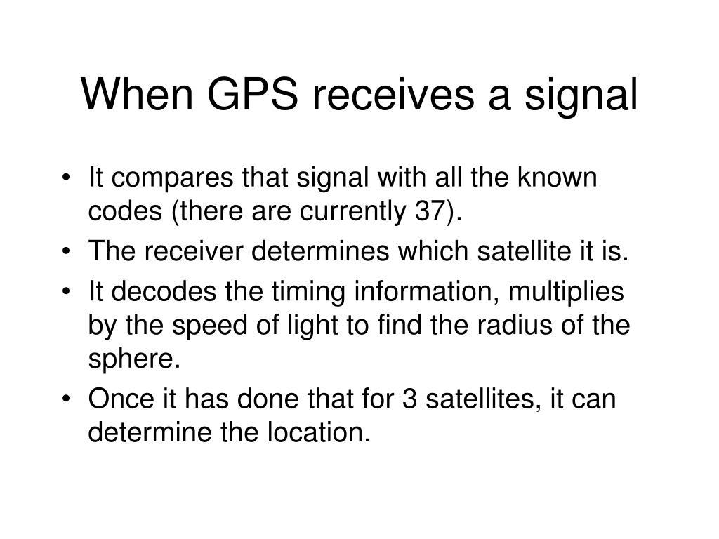 When GPS receives a signal