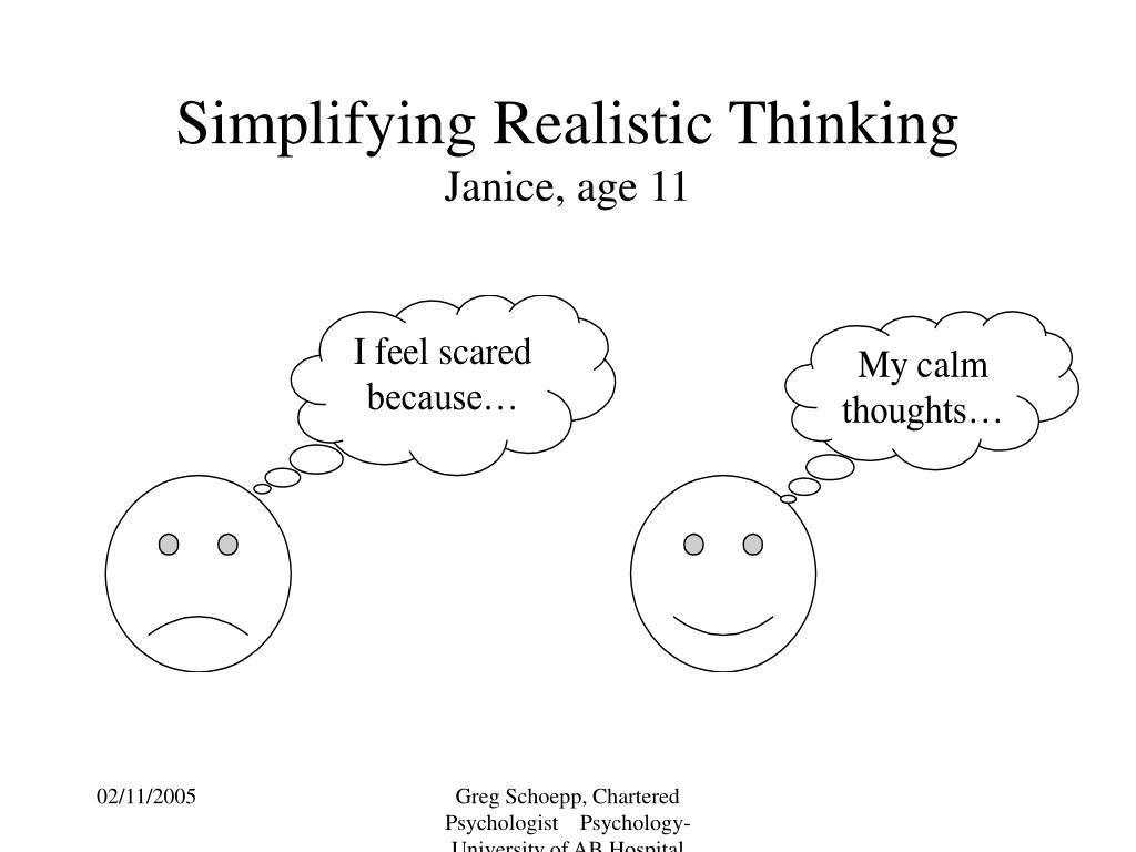 Simplifying Realistic Thinking