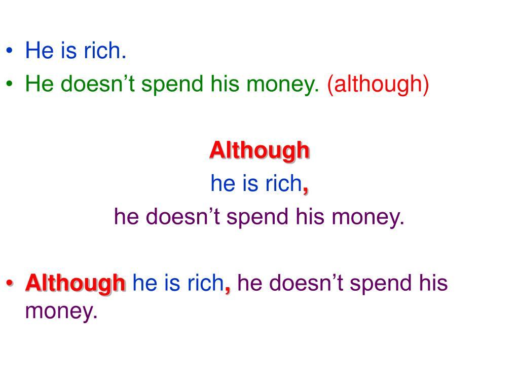 He is rich.