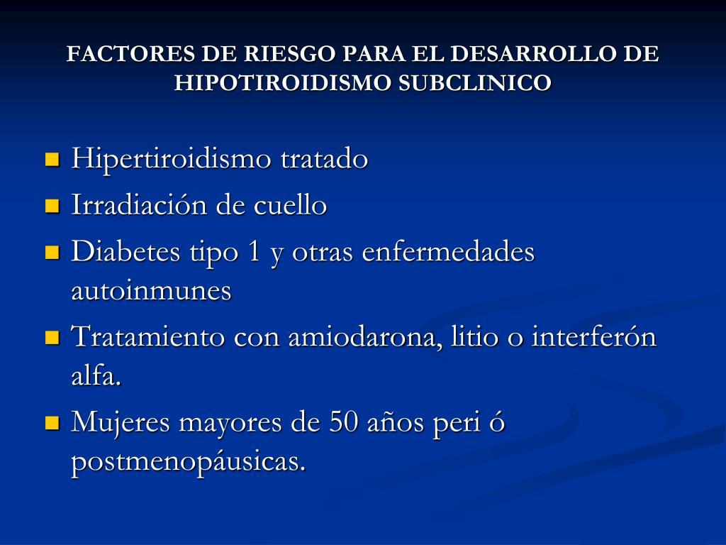 FACTORES DE RIESGO PARA EL DESARROLLO DE HIPOTIROIDISMO SUBCLINICO