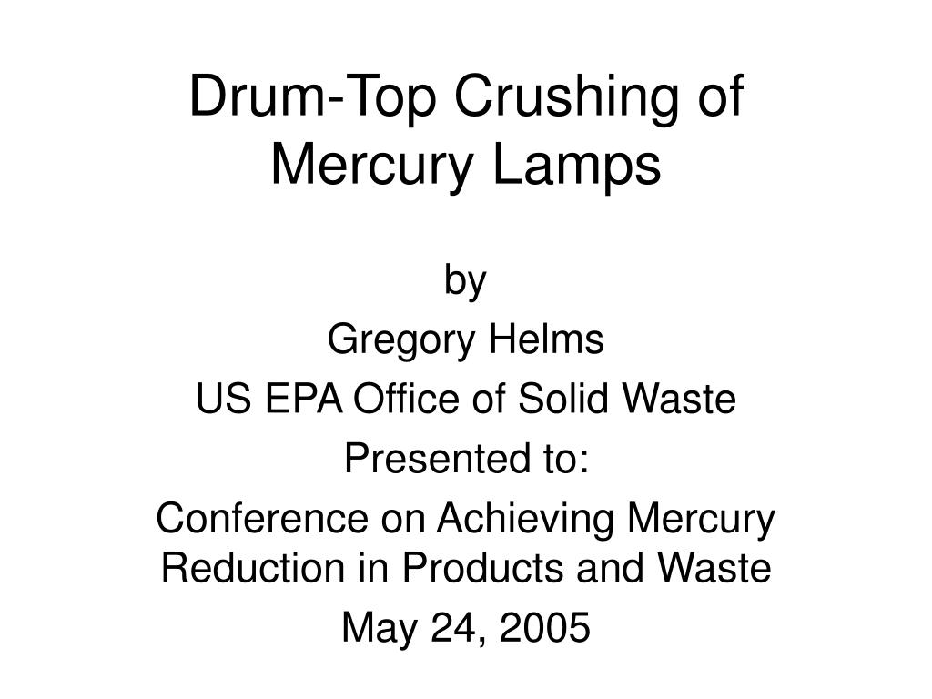 Drum-Top Crushing of Mercury Lamps