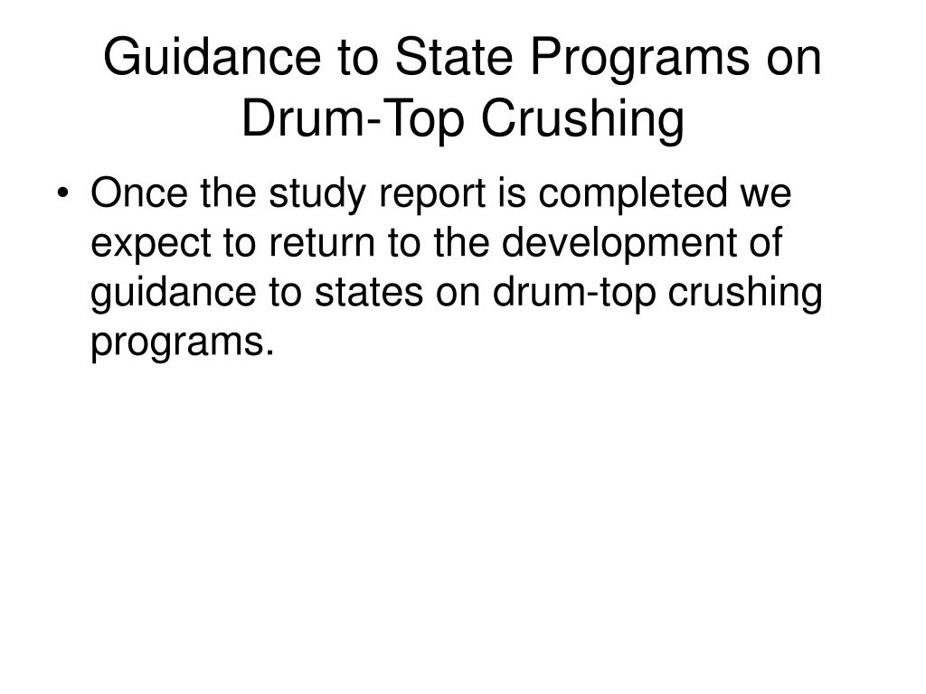 Guidance to State Programs on Drum-Top Crushing