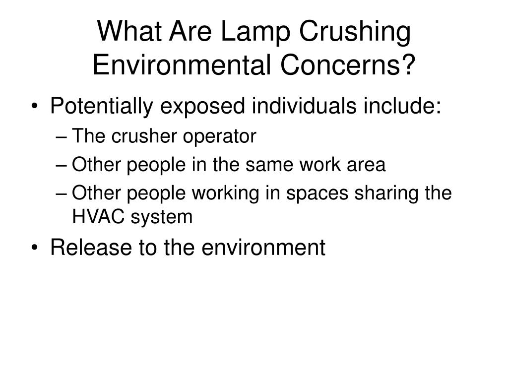 What Are Lamp Crushing Environmental Concerns?