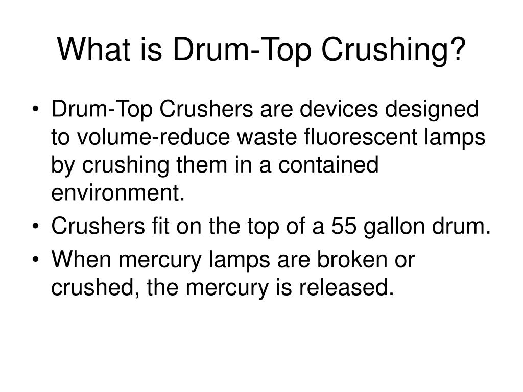 What is Drum-Top Crushing?
