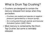 what is drum top crushing31