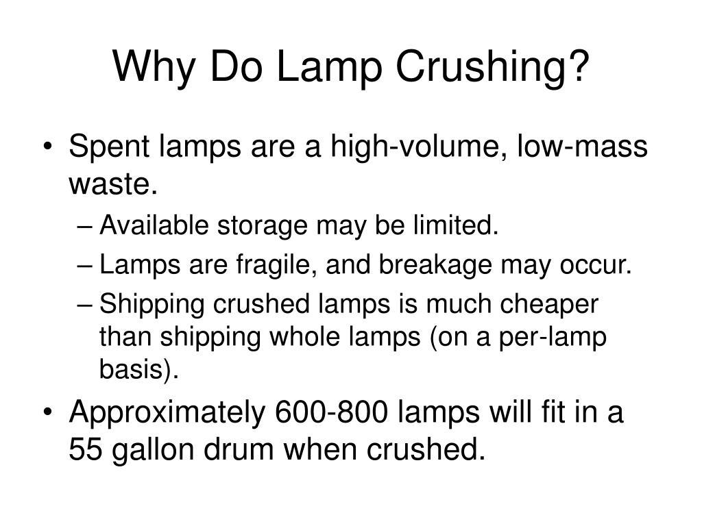 Why Do Lamp Crushing?