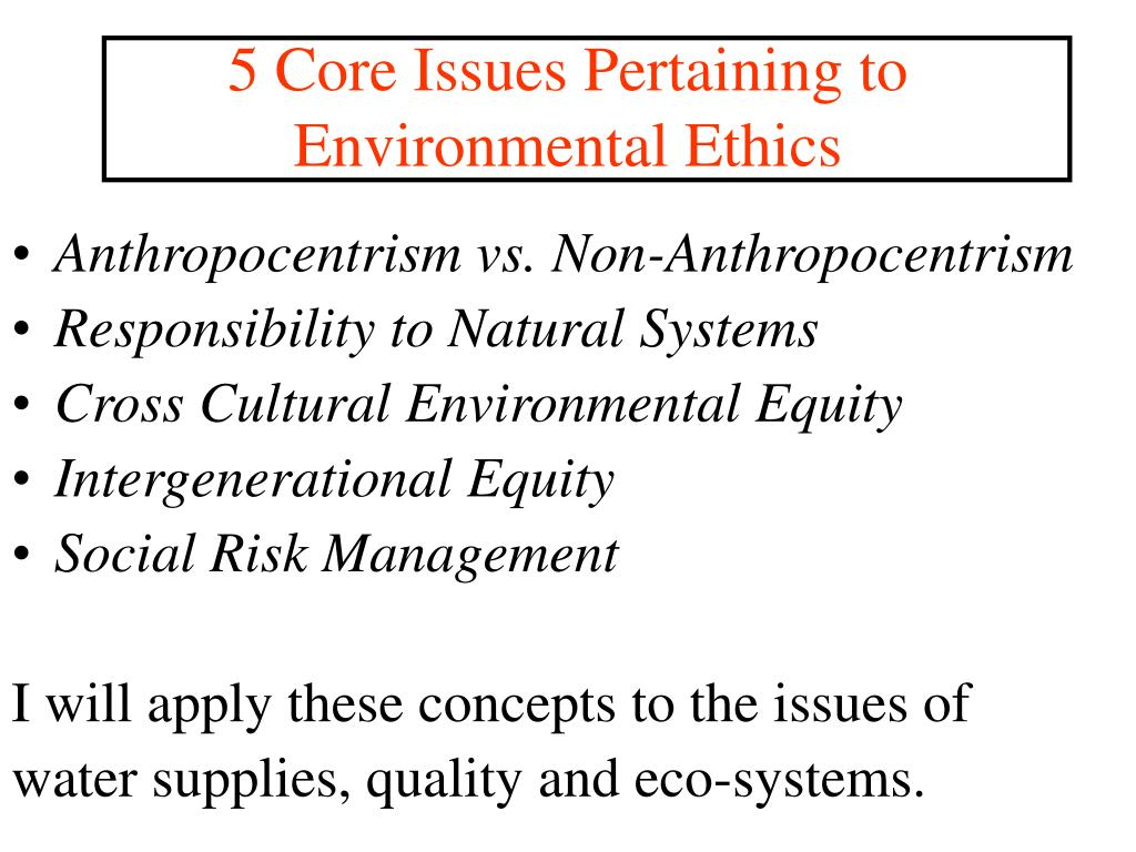 5 Core Issues Pertaining to Environmental Ethics