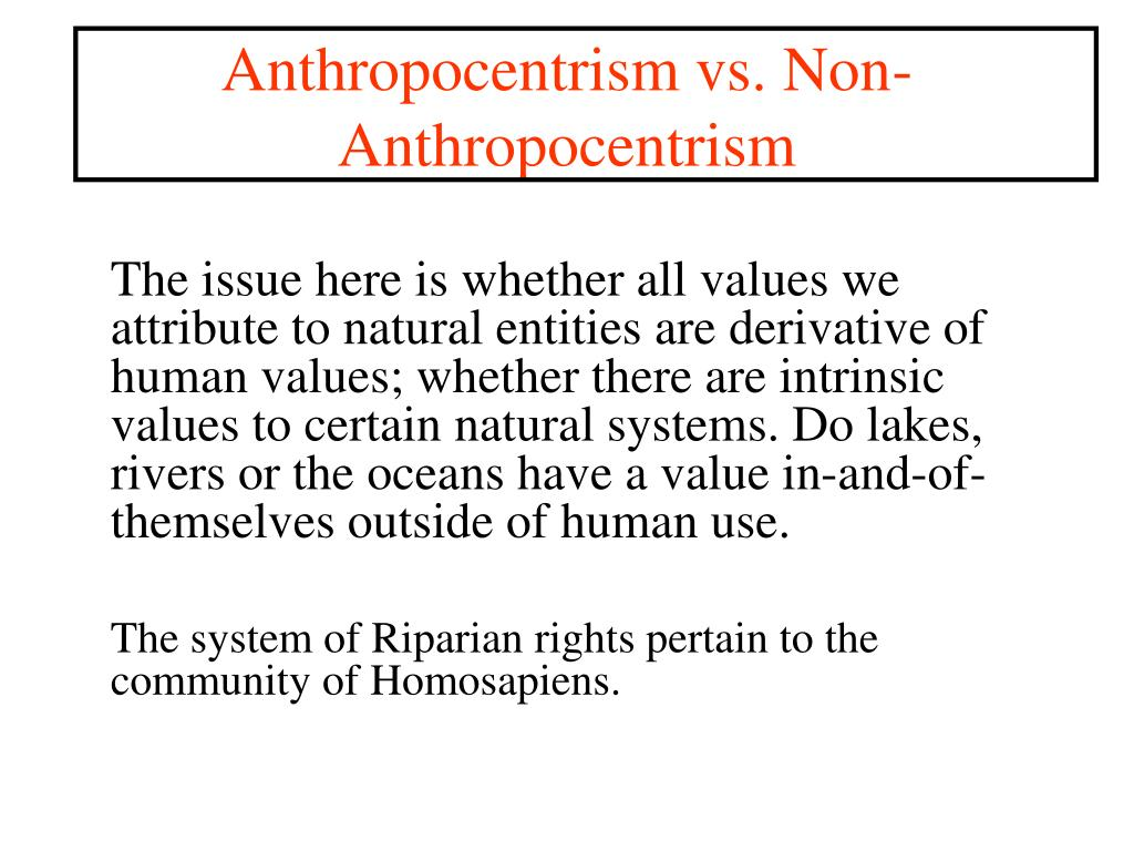Anthropocentrism vs. Non-Anthropocentrism