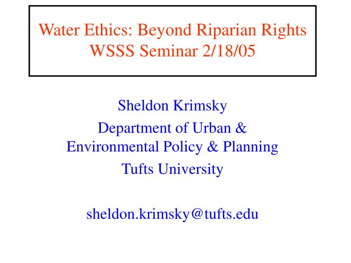 Water ethics beyond riparian rights wsss seminar 2 18 05