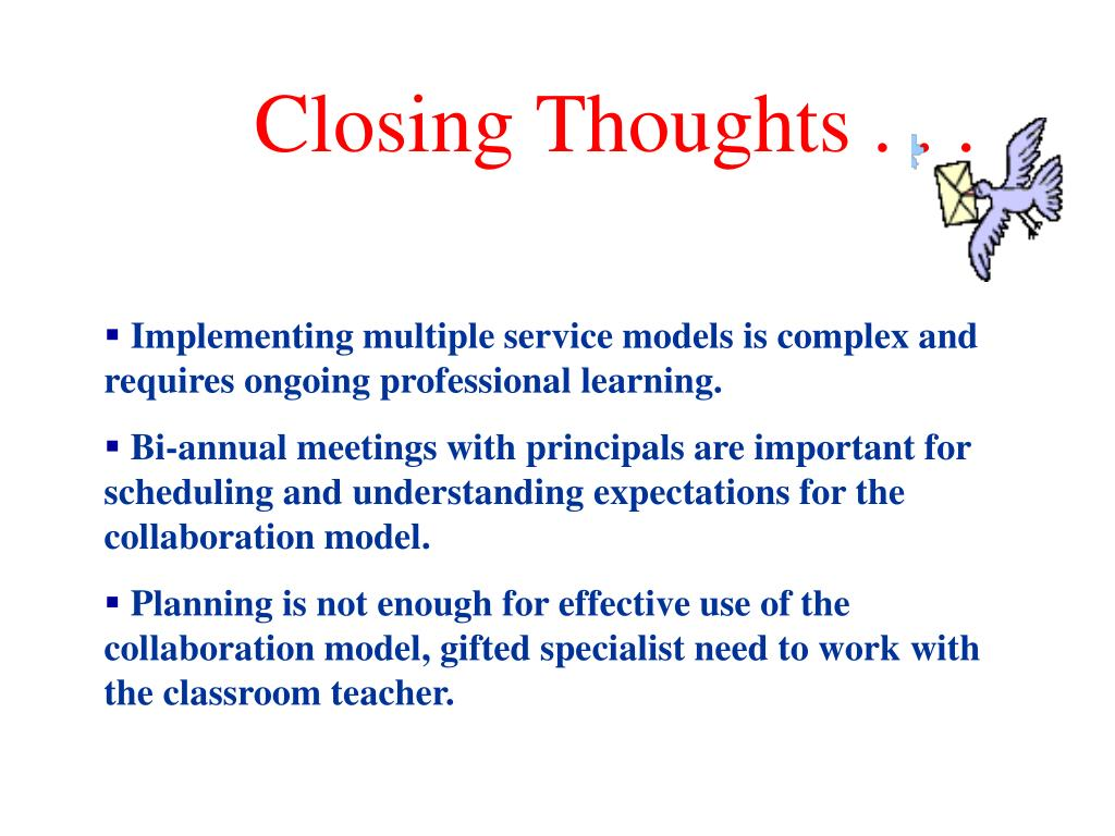 Closing Thoughts . . .