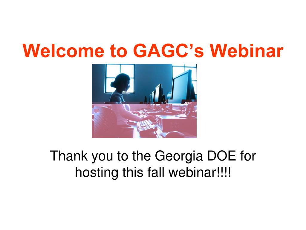 Welcome to GAGC's Webinar