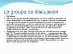 le groupe de discussion