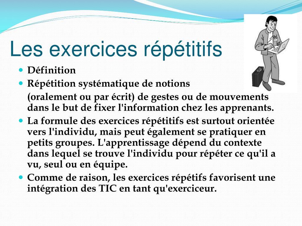 Les exercices répétitifs