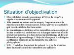 situation d objectivation