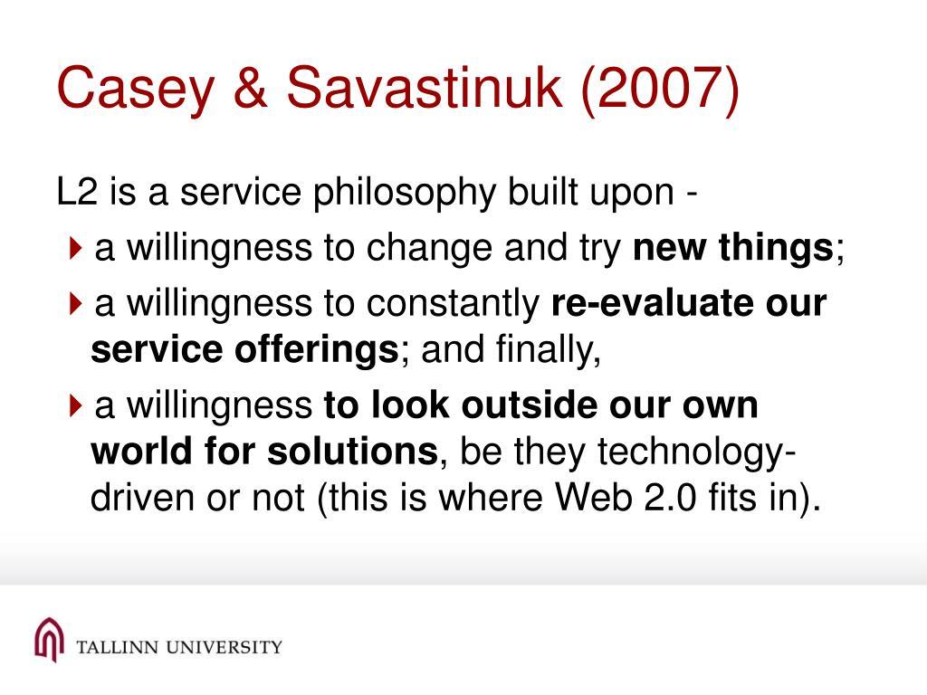 Casey & Savastinuk (2007)