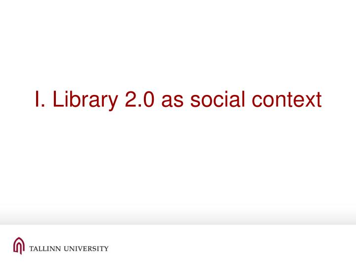 I library 2 0 as social context