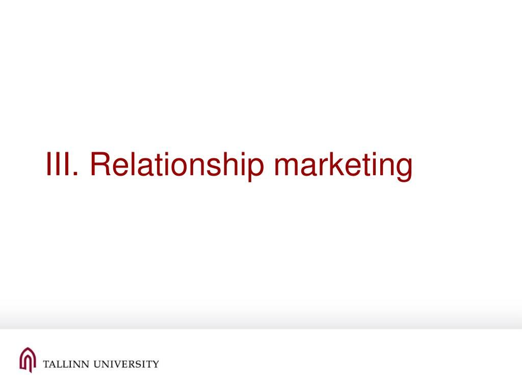 III. Relationship marketing