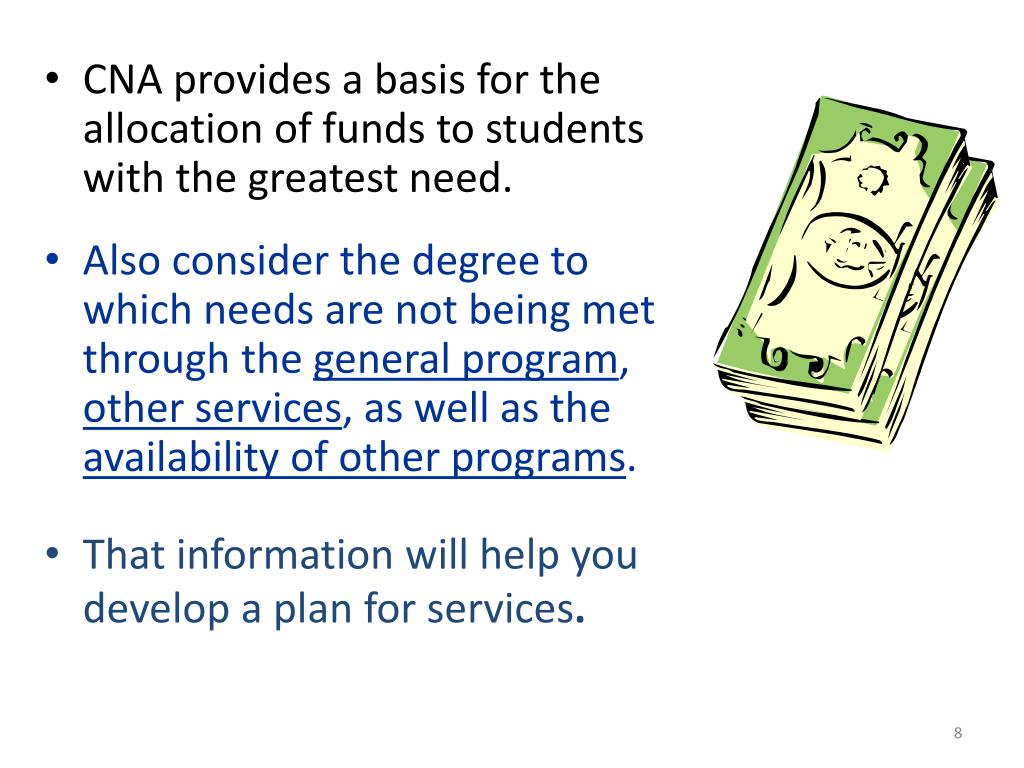 CNA provides a basis for the allocation of funds to