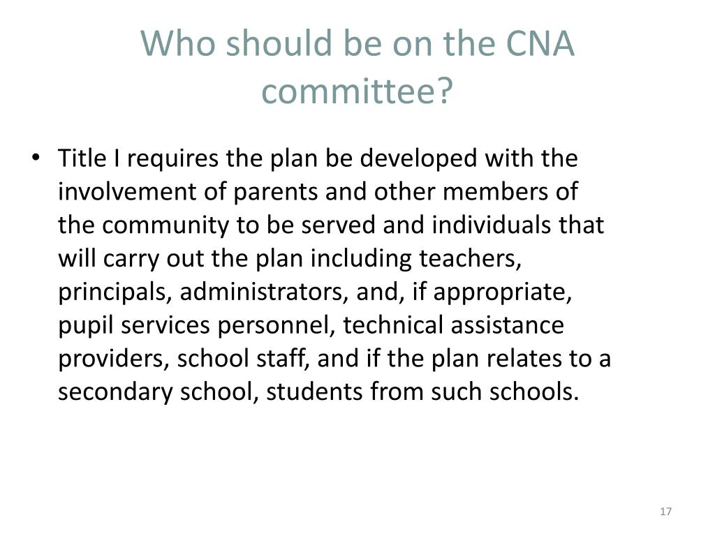 Who should be on the CNA committee?