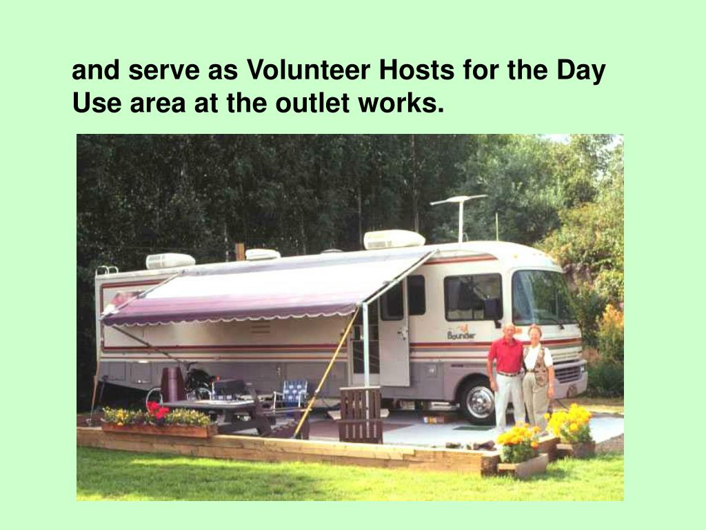 and serve as Volunteer Hosts for the Day Use area at the outlet works.