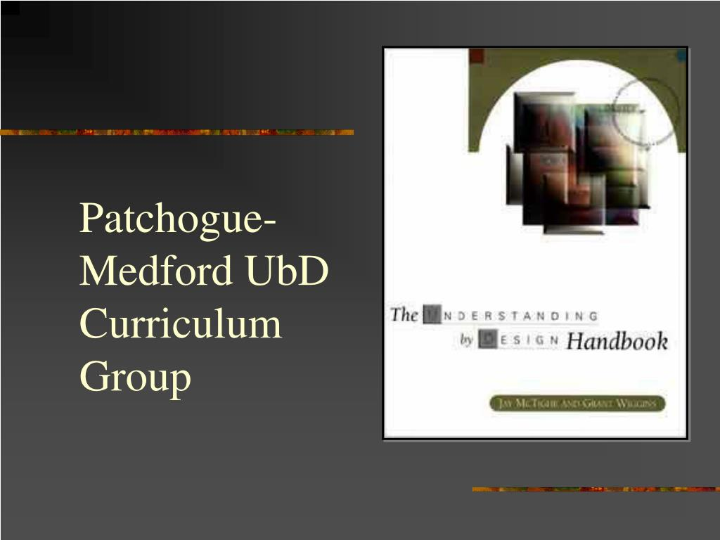 Patchogue-Medford UbD Curriculum Group