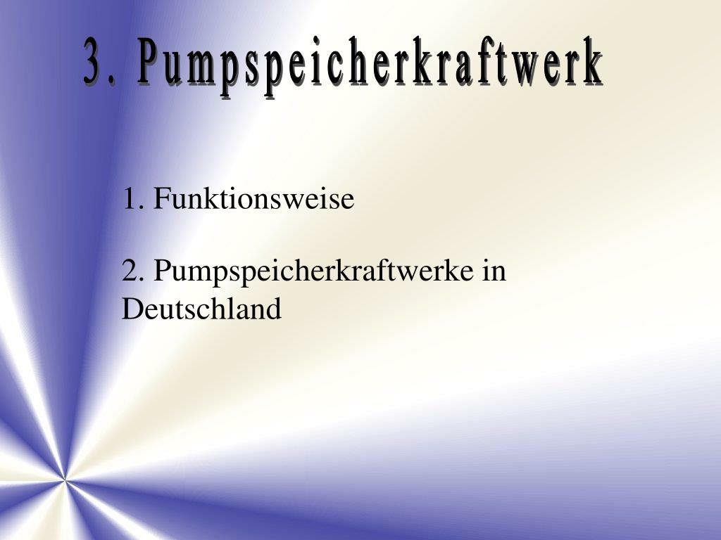 3. Pumpspeicherkraftwerk