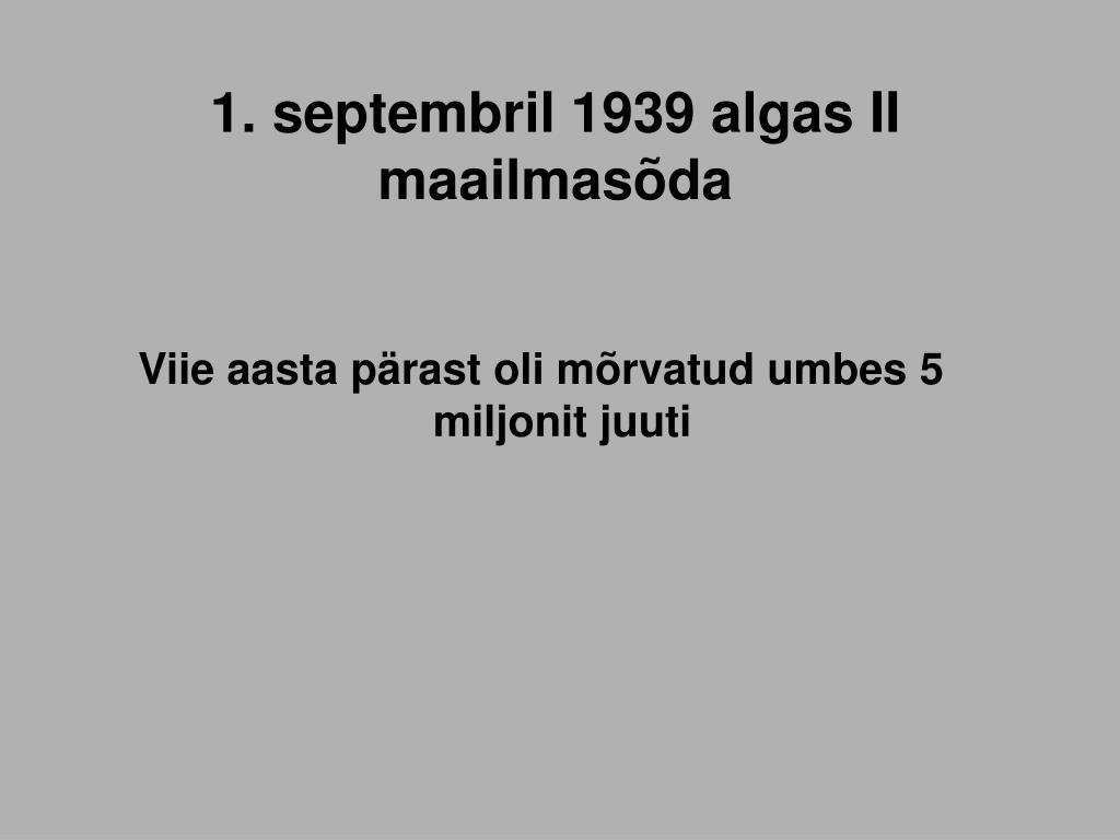 1. septembril 1939 algas II maailmasõda