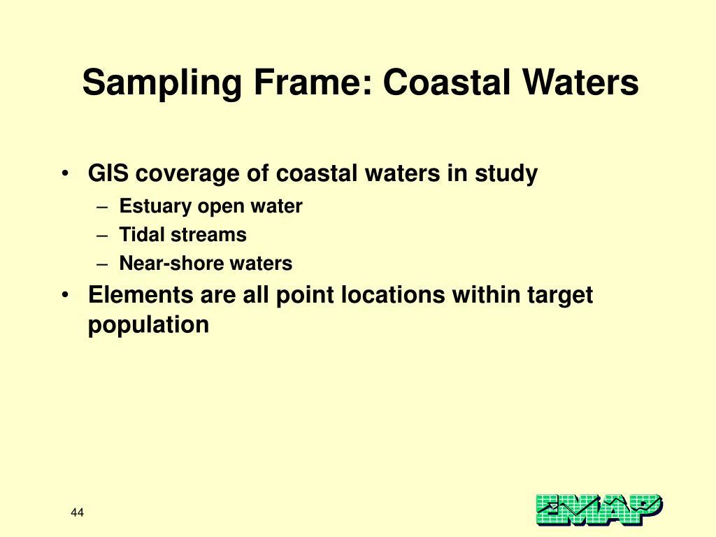 Sampling Frame: Coastal Waters