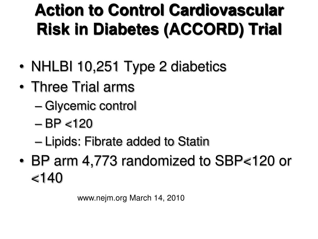 Action to Control Cardiovascular Risk in Diabetes (ACCORD) Trial