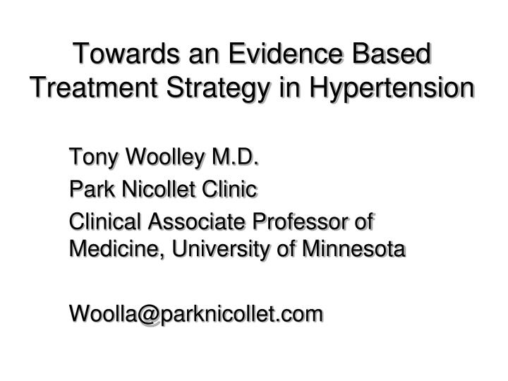 Towards an evidence based treatment strategy in hypertension l.jpg