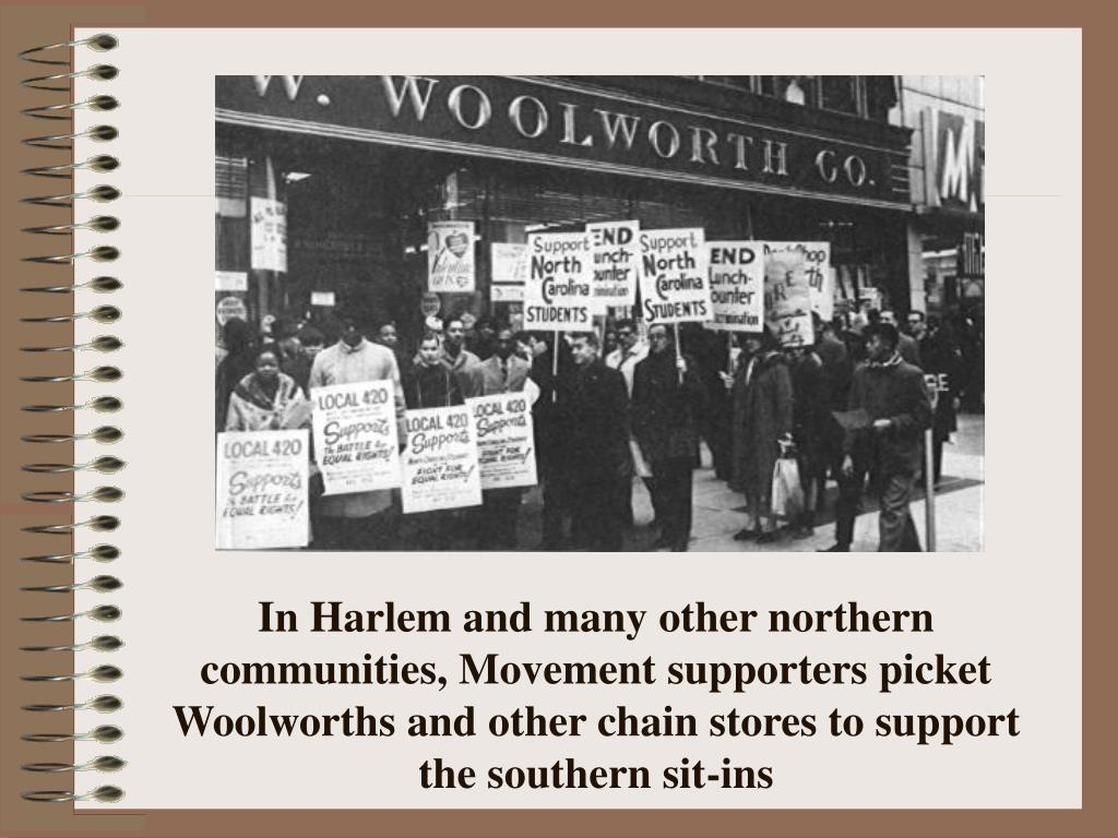 In Harlem and many other northern communities, Movement supporters picket Woolworths and other chain stores to support the southern sit-ins