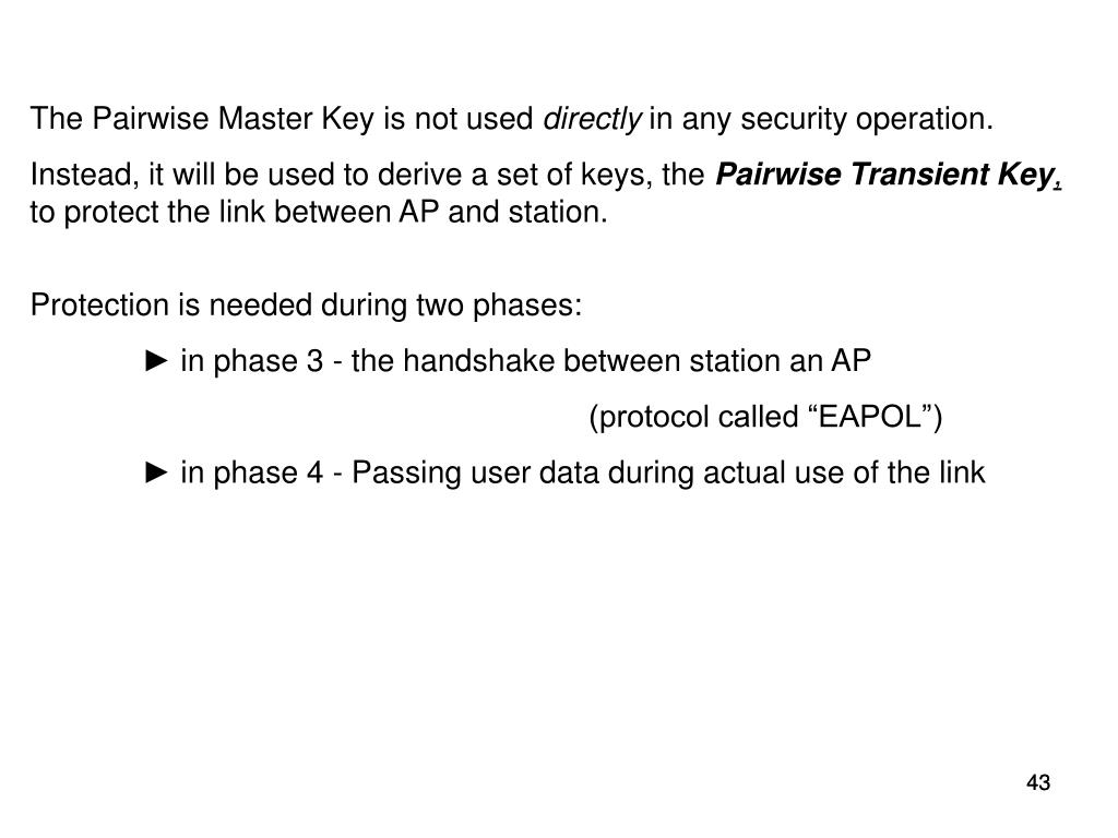The Pairwise Master Key is not used