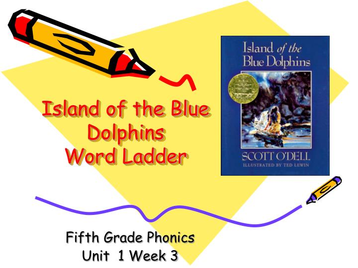 Island of the blue dolphins word ladder l.jpg