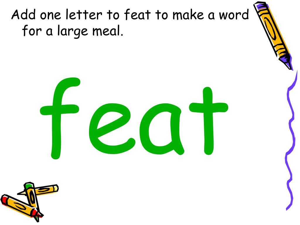 Add one letter to feat to make a word for a large meal.