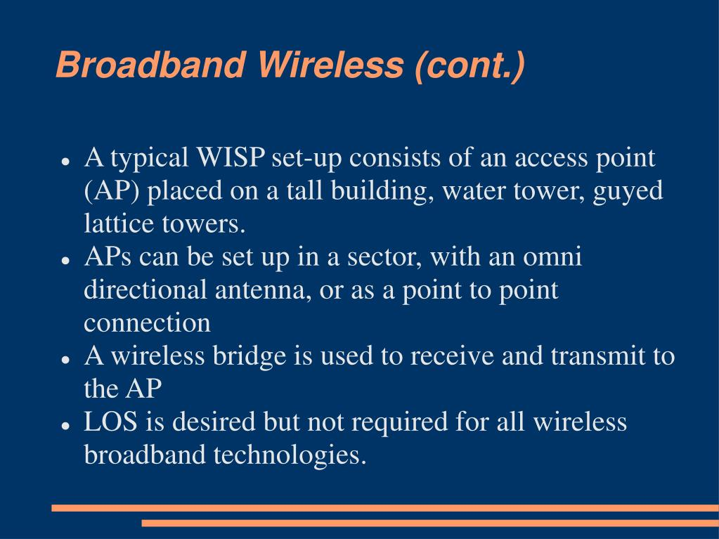 Broadband Wireless (cont.)