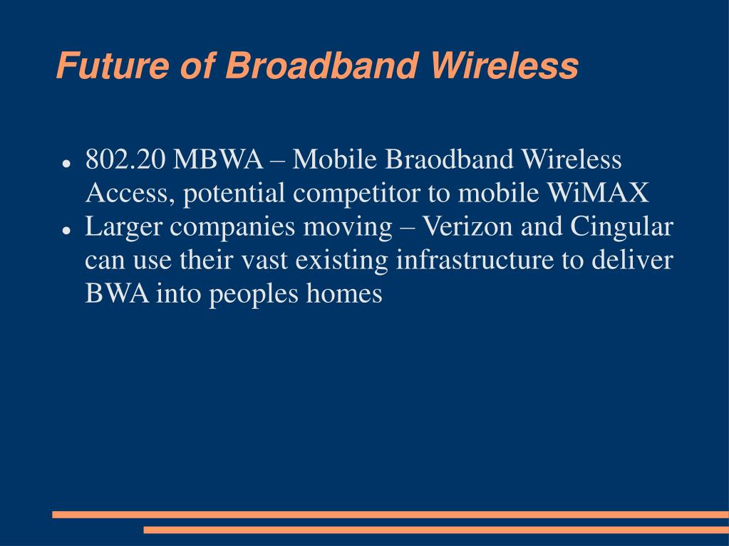 Future of Broadband Wireless