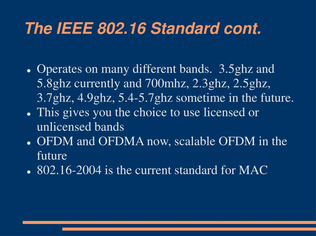 The IEEE 802.16 Standard cont.