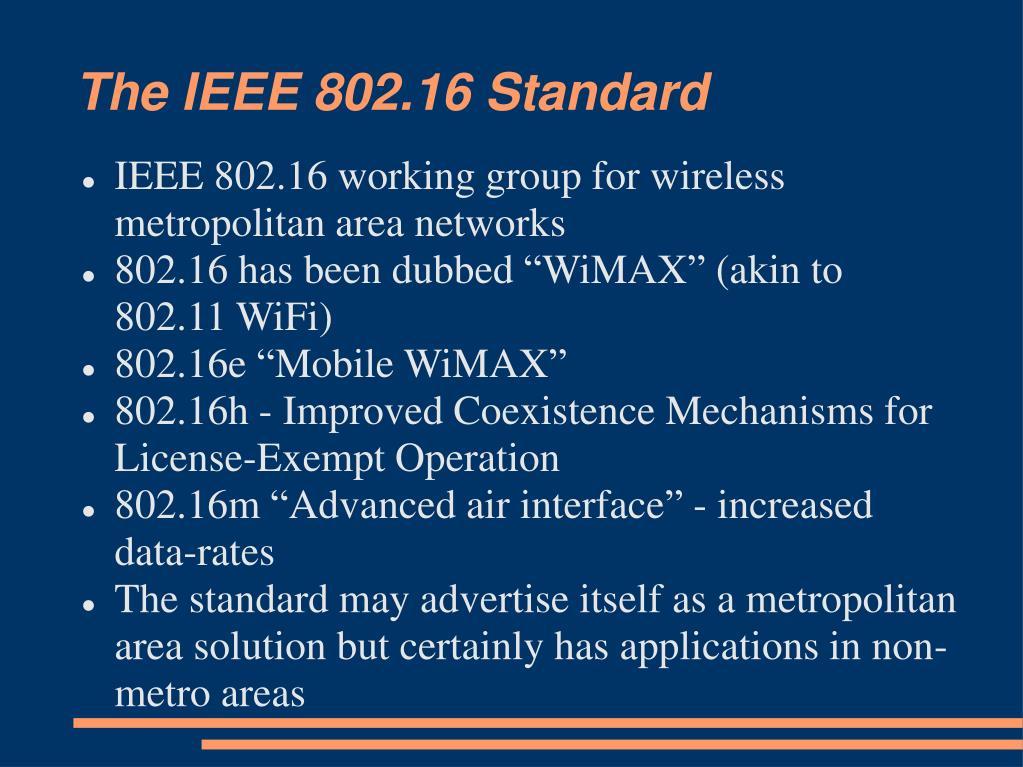 The IEEE 802.16 Standard