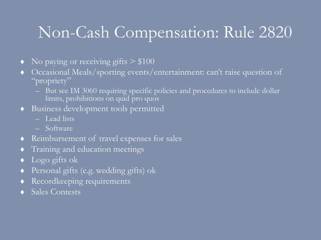 Non-Cash Compensation: Rule 2820