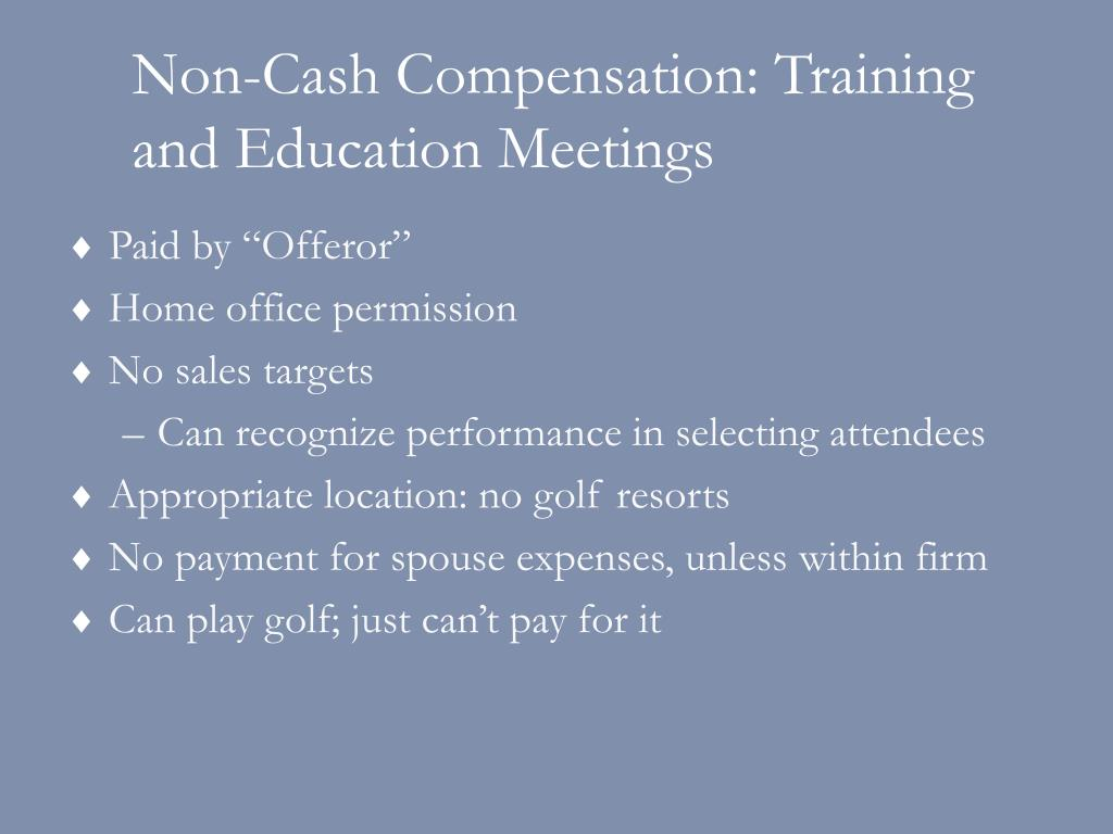 Non-Cash Compensation: Training and Education Meetings