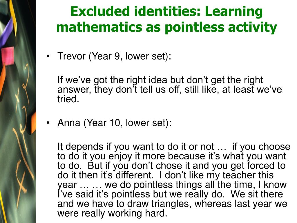 Excluded identities: Learning mathematics as pointless activity
