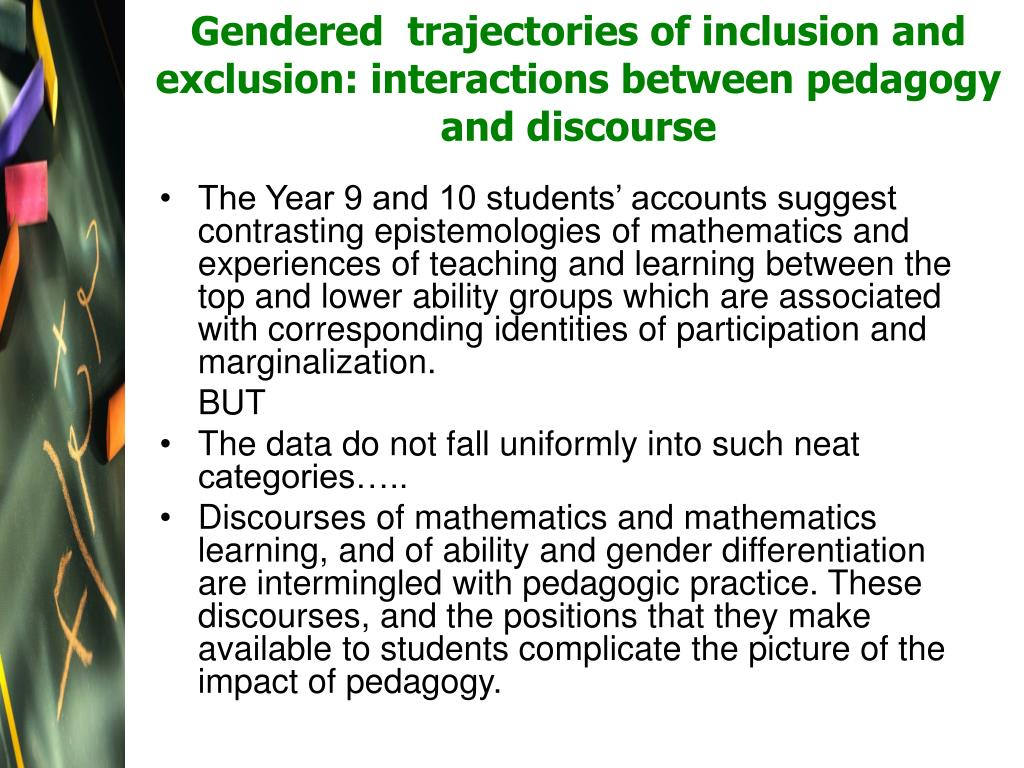 Gendered  trajectories of inclusion and exclusion: interactions between pedagogy and discourse