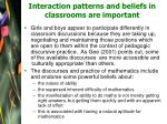 interaction patterns and beliefs in classrooms are important