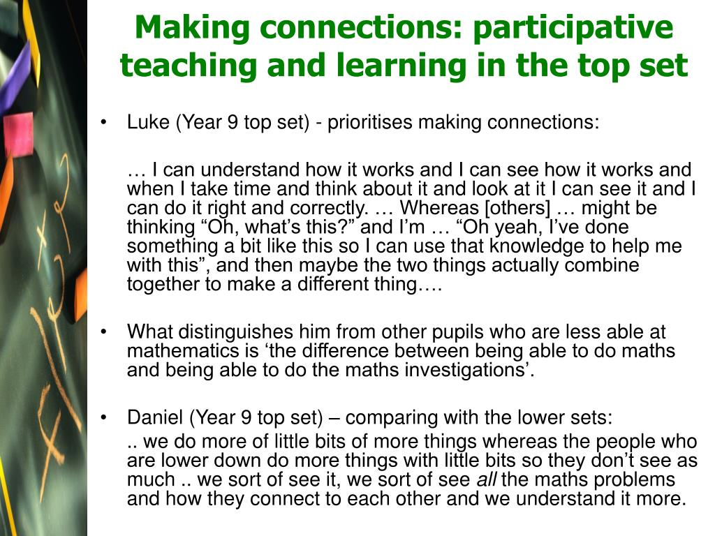 Making connections: participative teaching and learning in the top set